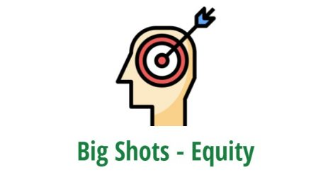 Big Shots - Equity
