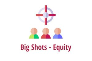 Big Shots- Equity