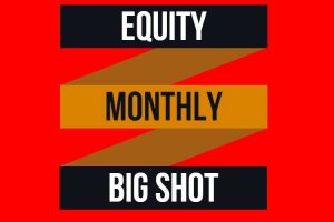 Equity Monthly Big Shot