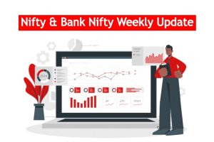 Nifty and Bank Nifty Weekly update
