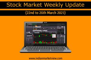Stock Market Weekly Update 22 to 26 March 2021