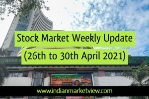 Dalal Street Weekly Update 26 to 30 April 2021