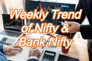 Weekly Trend of Nifty and Bank Nifty
