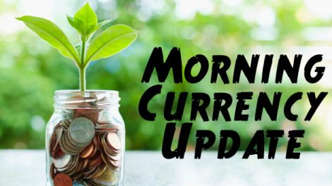 currency morning update